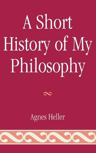 A Short History of My Philosophy (Hardback)