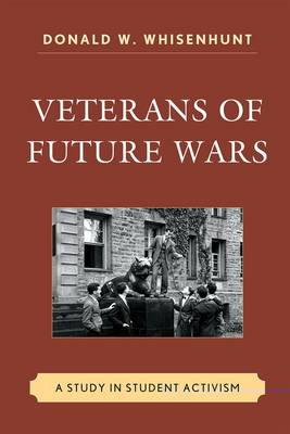 Veterans of Future Wars: A Study in Student Activism (Hardback)