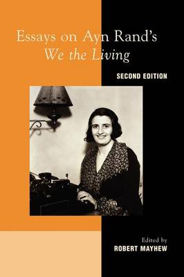 "Essays on Ayn Rand's ""We the Living"" (Paperback)"