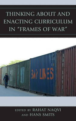 """Thinking about and Enacting Curriculum in """"Frames of War"""" - Critical Education Policy and Politics (Hardback)"""