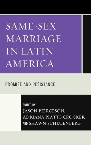 Same-Sex Marriage in Latin America: Promise and Resistance (Hardback)
