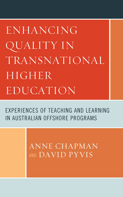 Enhancing Quality in Transnational Higher Education: Experiences of Teaching and Learning in Australian Offshore Programs (Hardback)