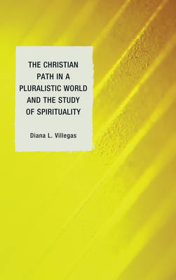 The Christian Path in a Pluralistic World and the Study of Spirituality (Hardback)