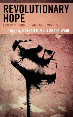 Revolutionary Hope: Essays in Honor of William L. McBride (Hardback)