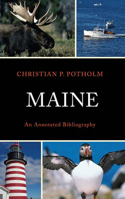 Maine: An Annotated Bibliography (Hardback)