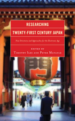 Researching Twenty-First Century Japan: New Directions and Approaches for the Electronic Age (Hardback)