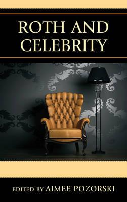 Roth and Celebrity (Hardback)