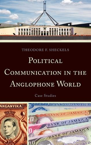 Political Communication in the Anglophone World: Case Studies (Hardback)