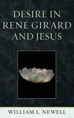 Desire in Rene Girard and Jesus (Hardback)