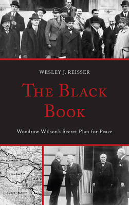 The Black Book: Woodrow Wilson's Secret Plan for Peace (Hardback)