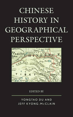 Chinese History in Geographical Perspective (Hardback)