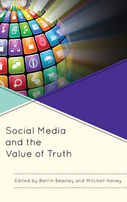 Social Media and the Value of Truth (Hardback)