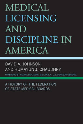 Medical Licensing and Discipline in America: A History of the Federation of State Medical Boards (Paperback)