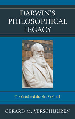 Darwin's Philosophical Legacy: The Good and the Not-So-Good (Hardback)
