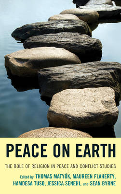 Peace on Earth: The Role of Religion in Peace and Conflict Studies (Hardback)