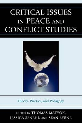 Critical Issues in Peace and Conflict Studies: Theory, Practice, and Pedagogy (Paperback)