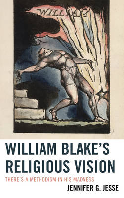 William Blake's Religious Vision: There's a Methodism in His Madness (Hardback)
