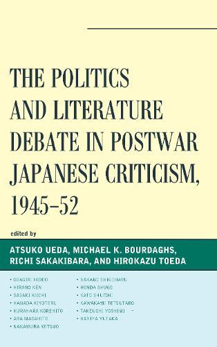 The Politics and Literature Debate in Postwar Japanese Criticism, 1945-52 - New Studies in Modern Japan (Paperback)