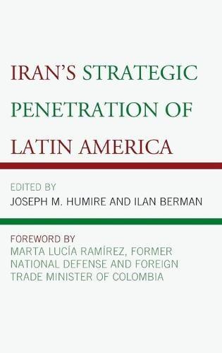 Iran's Strategic Penetration of Latin America (Hardback)