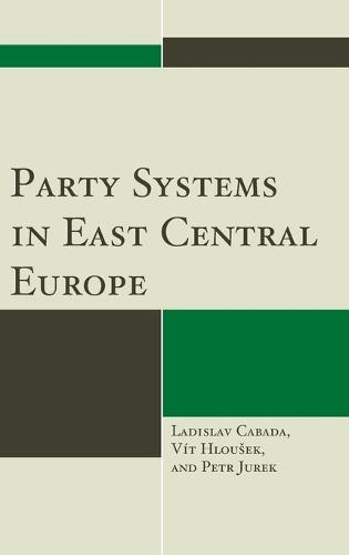 Party Systems in East Central Europe (Hardback)
