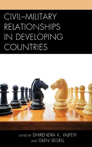 Civil-Military Relationships in Developing Countries (Hardback)