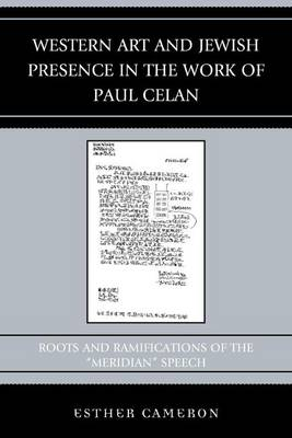 """Western Art and Jewish Presence in the Work of Paul Celan: Roots and Ramifications of the """"Meridian"""" Speech - Graven Images (Hardback)"""