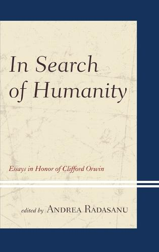 In Search of Humanity: Essays in Honor of Clifford Orwin (Hardback)