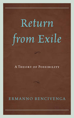 Return From Exile: A Theory of Possibility (Hardback)