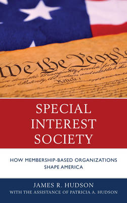 Special Interest Society: How Membership-based Organizations Shape America (Paperback)