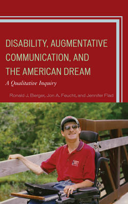 Disability, Augmentative Communication, and the American Dream: A Qualitative Inquiry (Hardback)