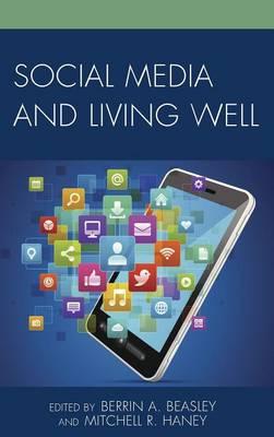 Social Media and Living Well (Hardback)