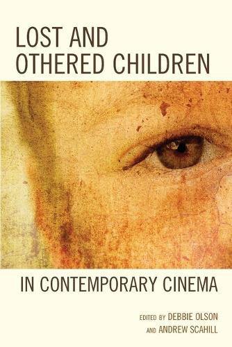 Lost and Othered Children in Contemporary Cinema (Paperback)