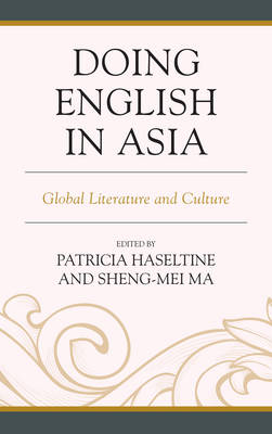 Doing English in Asia: Global Literature and Culture (Hardback)