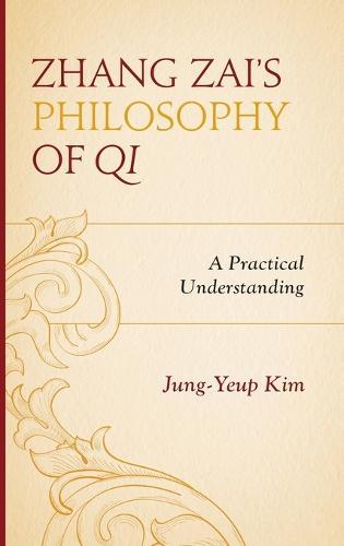Zhang Zai's Philosophy of Qi: A Practical Understanding (Hardback)