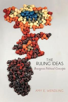 The Ruling Ideas: Bourgeois Political Concepts (Paperback)