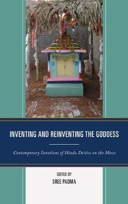 Inventing and Reinventing the Goddess: Contemporary Iterations of Hindu Deities on the Move (Paperback)