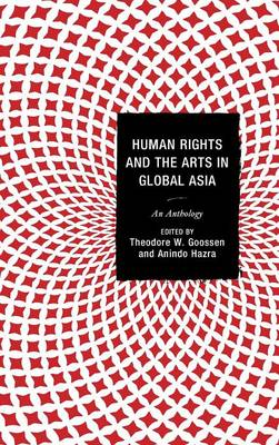 Human Rights and the Arts in Global Asia: An Anthology (Hardback)