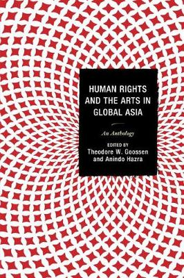 Human Rights and the Arts in Global Asia: An Anthology (Paperback)