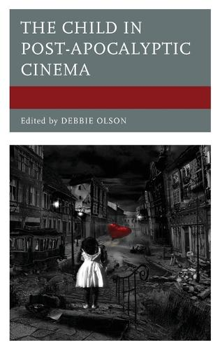 The Child in Post-Apocalyptic Cinema (Hardback)