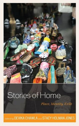 Stories of Home: Place, Identity, Exile (Hardback)