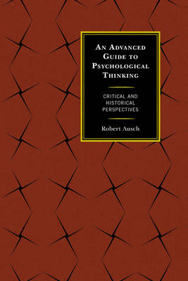 An Advanced Guide to Psychological Thinking: Critical and Historical Perspectives (Paperback)