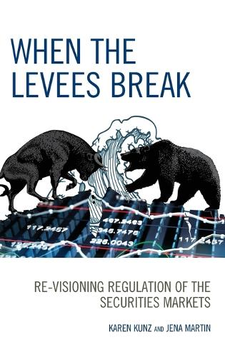 When the Levees Break: Re-visioning Regulation of the Securities Markets (Hardback)