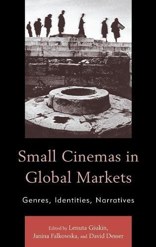 Small Cinemas in Global Markets: Genres, Identities, Narratives (Hardback)