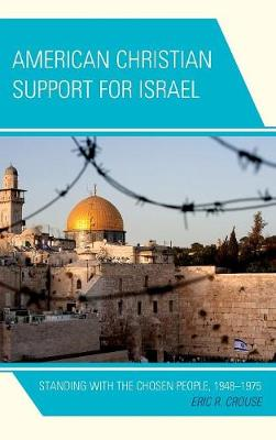 American Christian Support for Israel: Standing with the Chosen People, 1948-1975 (Hardback)