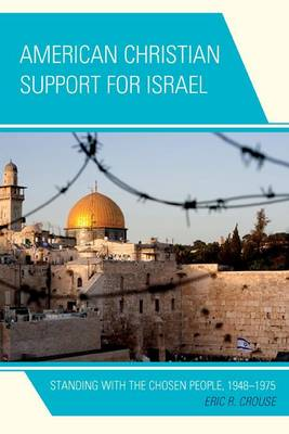 American Christian Support for Israel: Standing with the Chosen People, 1948-1975 (Paperback)