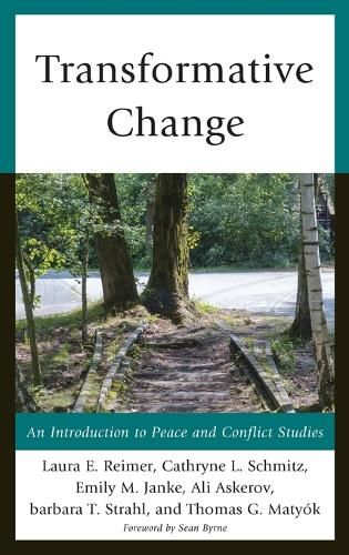 Transformative Change: An Introduction to Peace and Conflict Studies - Peace and Conflict Studies (Hardback)