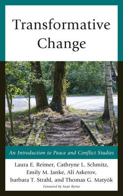 Transformative Change: An Introduction to Peace and Conflict Studies - Peace and Conflict Studies (Paperback)