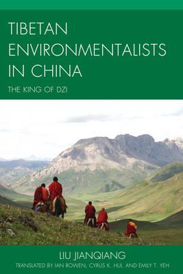 Tibetan Environmentalists in China: The King of Dzi - Studies in Modern Tibetan Culture (Hardback)