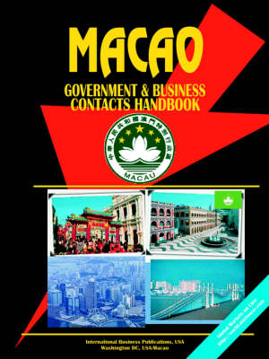 Macao Government and Business Contacts Handbook (Paperback)