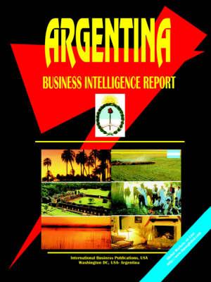 Argentina Business Intelligence Report (Paperback)